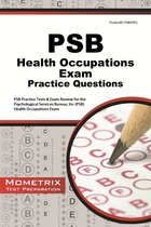 PSB HEALTH OCCUPATIONS EXAM PRACTICE QUESTIONS: PRACTICE TEST & REVIEW
